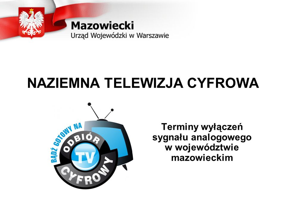 NAZIEMNA TELEWIZJA CYFROWA Terminy wyłączeń sygnału analogowego w województwie mazowieckim