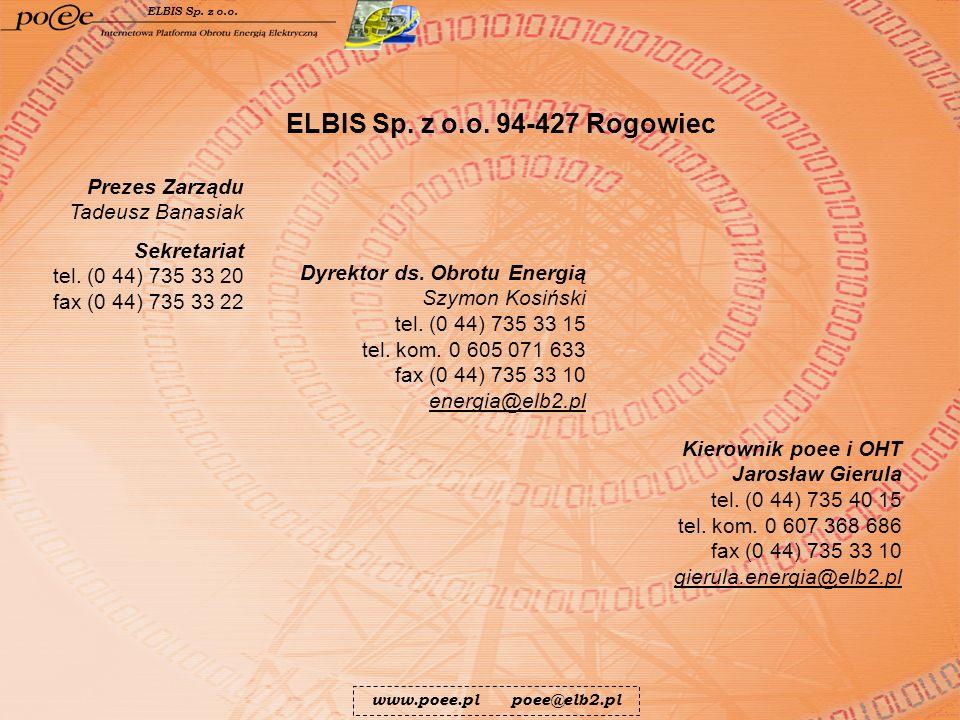 Prezes Zarządu Tadeusz Banasiak Sekretariat tel. (0 44) 735 33 20 fax (0 44) 735 33 22 Dyrektor ds. Obrotu Energią Szymon Kosiński tel. (0 44) 735 33