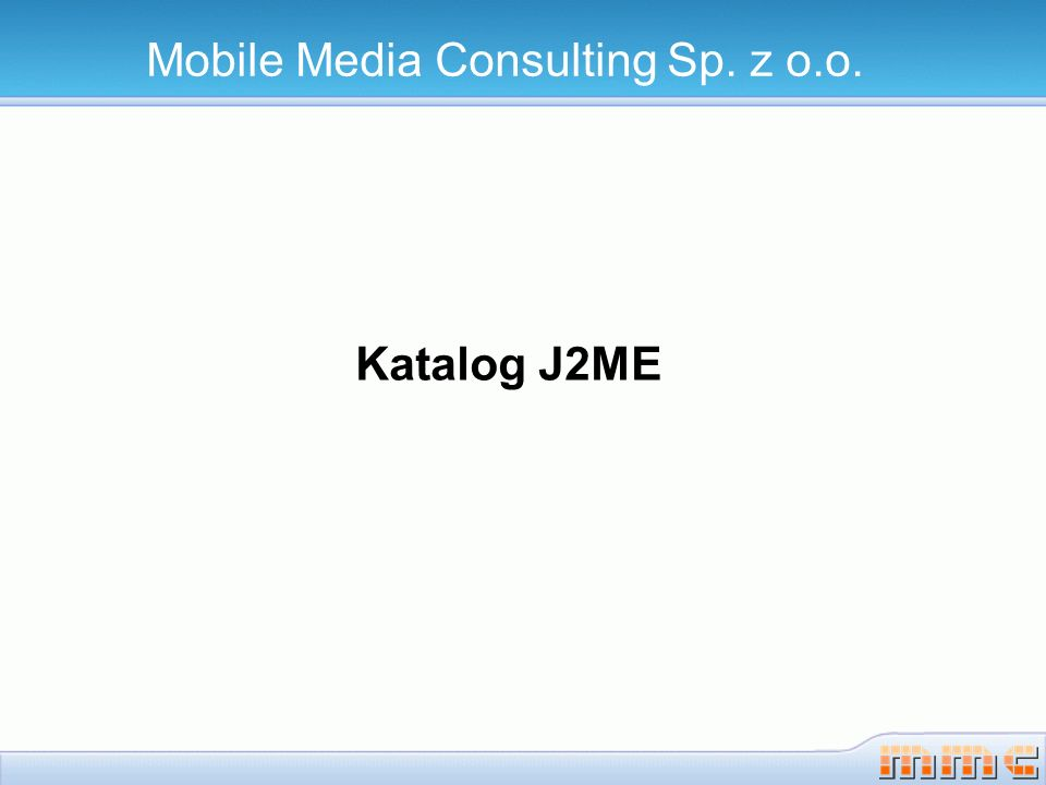 Katalog J2ME Mobile Media Consulting Sp. z o.o.