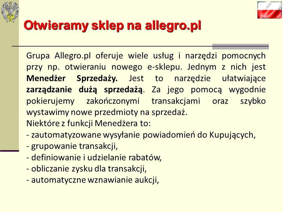 Otwieramy sklep na allegro.pl Wstęp Naszym celem jest aby kupujący często odwiedzali nasz e-sklep i polecali go innym allegrowiczom. Musimy nadać nasz