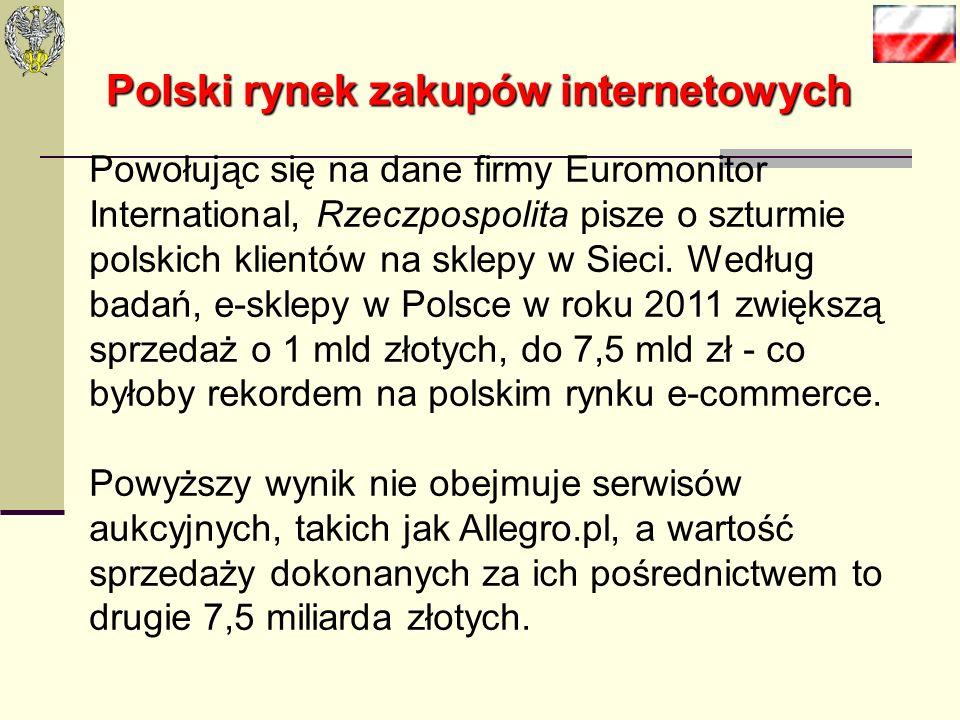 Polski rynek zakupów internetowych Najnowsze wyniki badań pokazują, że rynek zakupów internetowych w Polsce jest wart nawet 17,63 mld złotych. Polskie