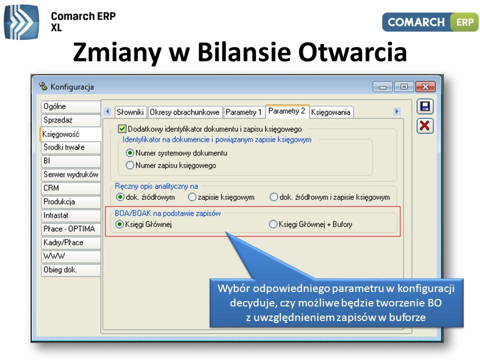 Zmiany w Bilansie Otwarcia Możliwość stworzenia bilansu otwarcia na podstawie zapisów w buforze, dzięki czemu możliwe jest tworzenie tzw. bilansu wstę