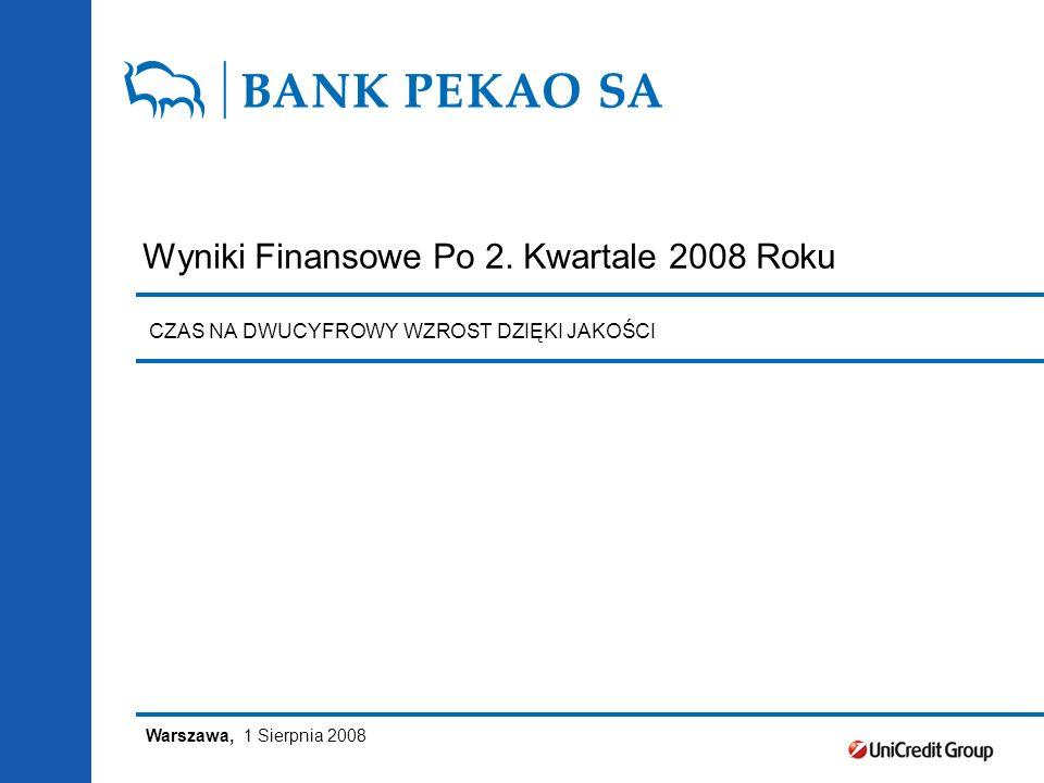 Wyniki Finansowe Po 2. Kwartale 2008 Roku CZAS NA DWUCYFROWY WZROST DZIĘKI JAKOŚCI Warszawa, 1 Sierpnia 2008