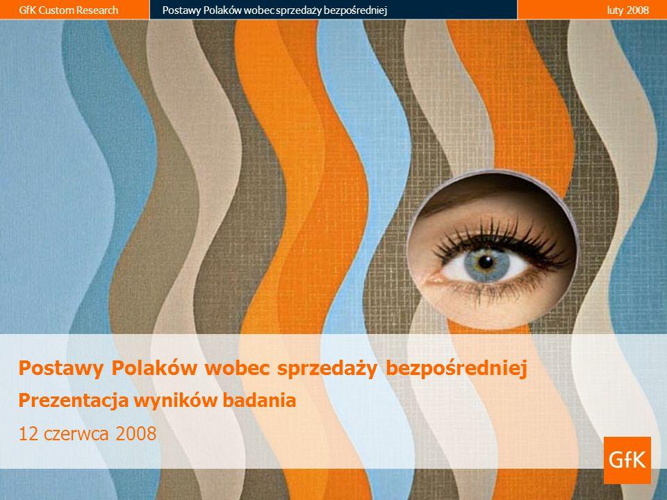 GfK Custom ResearchPostawy Polaków wobec sprzedaży bezpośredniejluty 2008 Postawy Polaków wobec sprzedaży bezpośredniej Prezentacja wyników badania 12