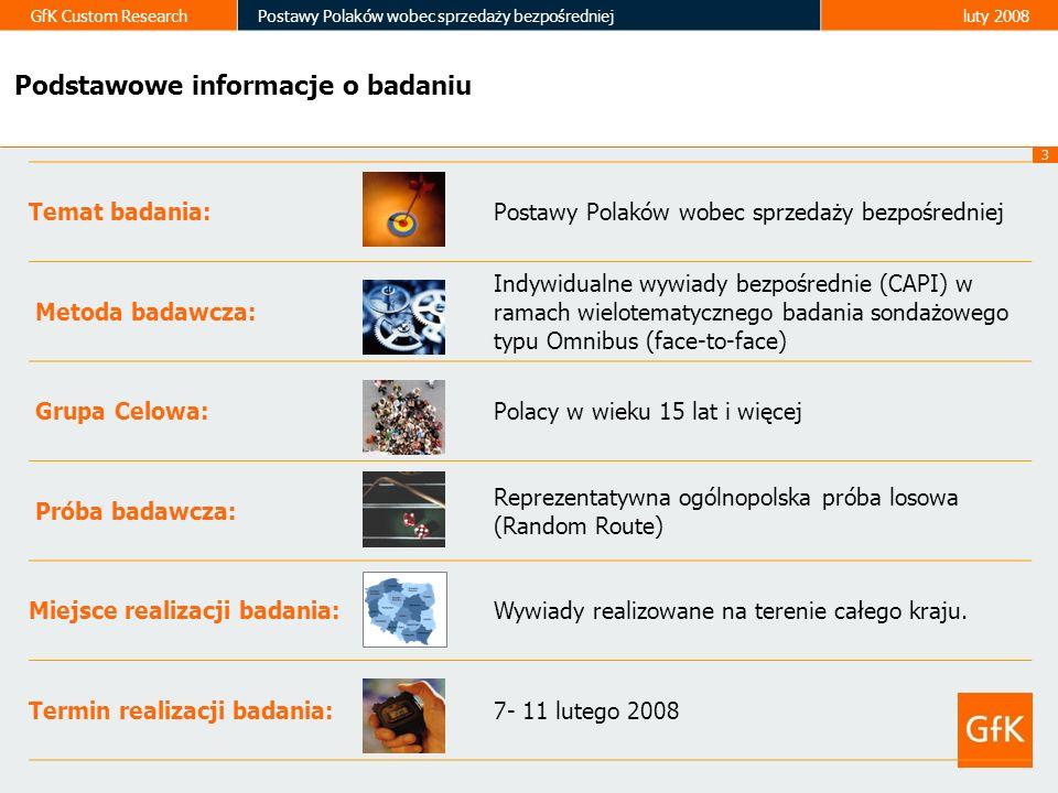 3 GfK Custom ResearchPostawy Polaków wobec sprzedaży bezpośredniejluty 2008 Podstawowe informacje o badaniu Temat badania:Postawy Polaków wobec sprzed