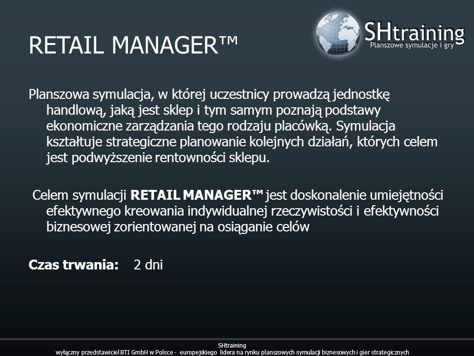 RETAIL MANAGER Planszowa symulacja, w której uczestnicy prowadzą jednostkę handlową, jaką jest sklep i tym samym poznają podstawy ekonomiczne zarządza