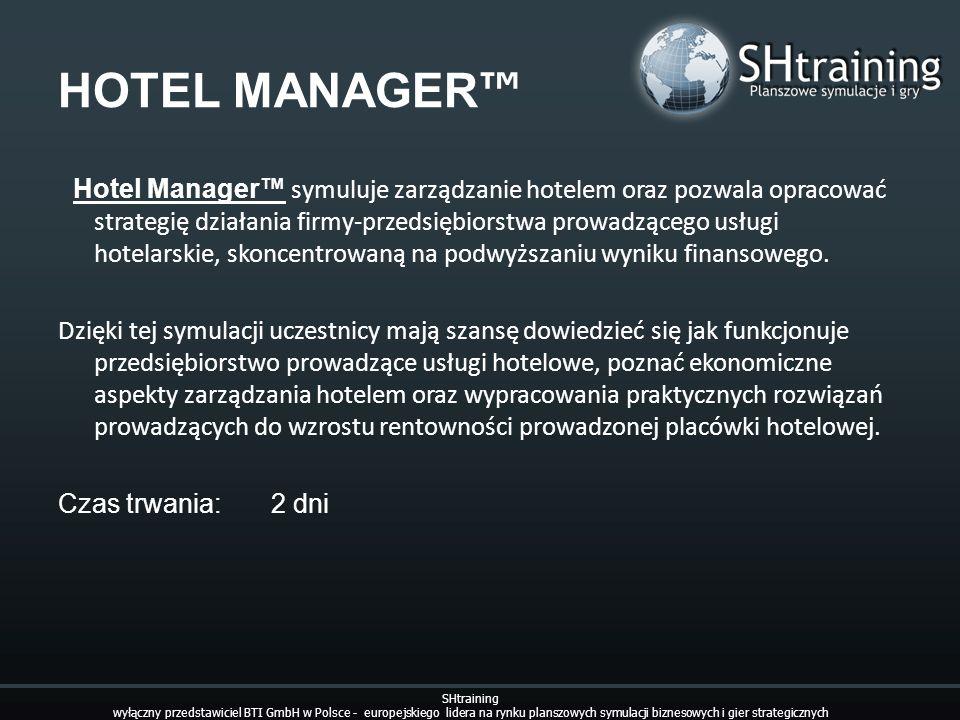 HOTEL MANAGER Hotel Manager symuluje zarządzanie hotelem oraz pozwala opracować strategię działania firmy-przedsiębiorstwa prowadzącego usługi hotelar
