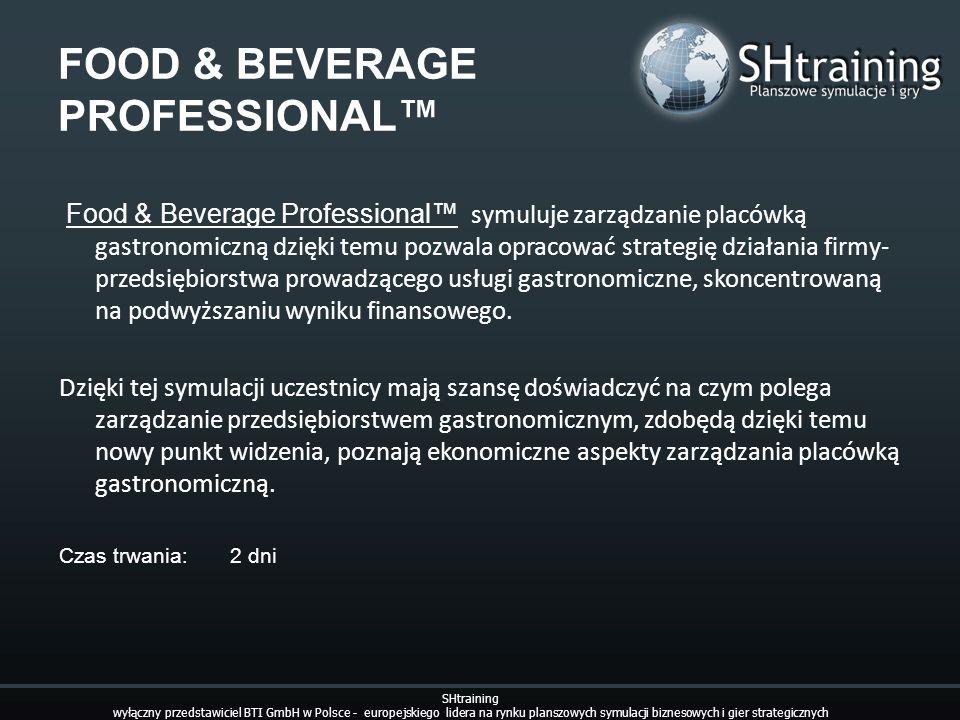 FOOD & BEVERAGE PROFESSIONAL Food & Beverage Professional symuluje zarządzanie placówką gastronomiczną dzięki temu pozwala opracować strategię działan