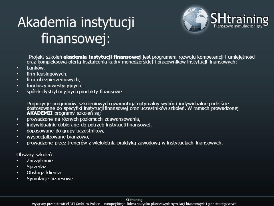 Akademia instytucji finansowej: SHtraining wyłączny przedstawiciel BTI GmbH w Polsce - europejskiego lidera na rynku planszowych symulacji biznesowych