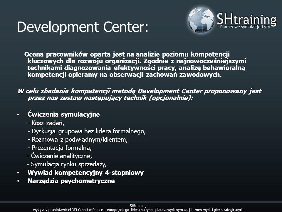 Development Center: Ocena pracowników oparta jest na analizie poziomu kompetencji kluczowych dla rozwoju organizacji. Zgodnie z najnowocześniejszymi t