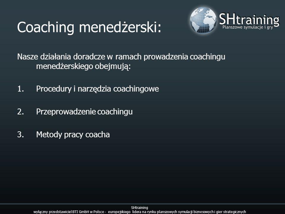 Coaching menedżerski: Nasze działania doradcze w ramach prowadzenia coachingu menedżerskiego obejmują: 1.Procedury i narzędzia coachingowe 2.Przeprowa