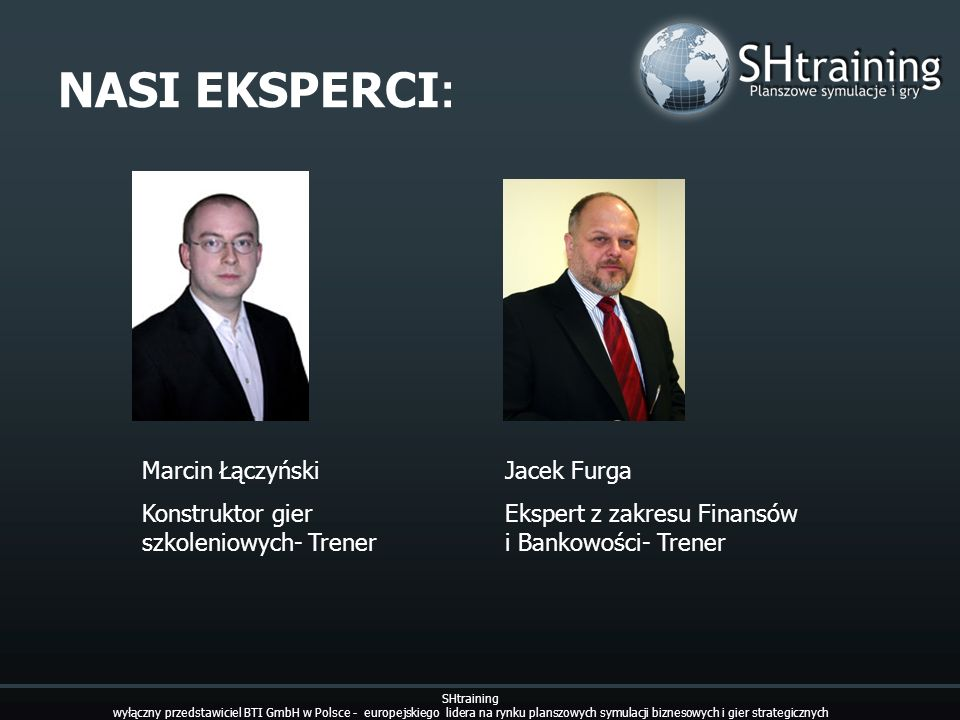 NASI EKSPERCI : SHtraining wyłączny przedstawiciel BTI GmbH w Polsce - europejskiego lidera na rynku planszowych symulacji biznesowych i gier strategi