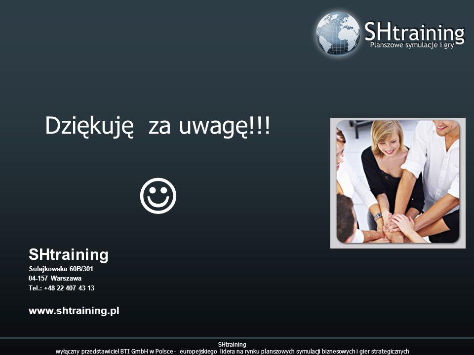Dziękuję za uwagę!!! SHtraining Sulejkowska 60B/301 04-157 Warszawa Tel.: +48 22 407 43 13 www.shtraining.pl SHtraining wyłączny przedstawiciel BTI Gm