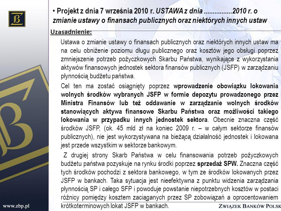 Projekt z dnia 7 września 2010 r. USTAWA z dnia................2010 r. o zmianie ustawy o finansach publicznych oraz niektórych innych ustaw Uzasadnie