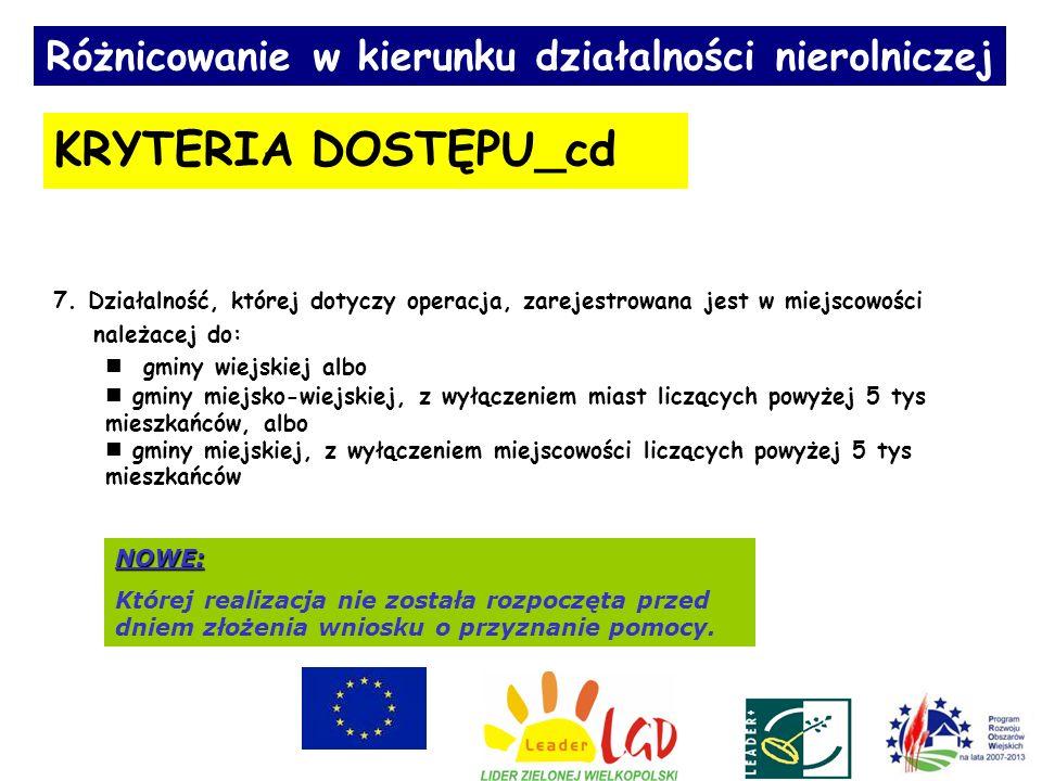 Różnicowanie w kierunku działalności nierolniczej KRYTERIA DOSTĘPU_cd 7.