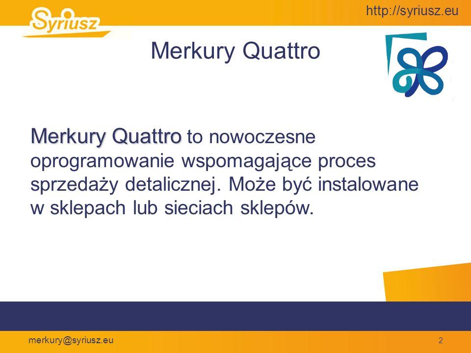 http://syriusz.eu merkury@syriusz.eu 33 Środowisko systemowe Syriusza System operacyjny serwera: Linux, Windows System operacyjny użytkownika: Win 98, Win XP, Vista System operacyjny komputerów naręcznych: Pocket PC, Windows Mobile System operacyjny baz danych: Interbase SQL, Firebird