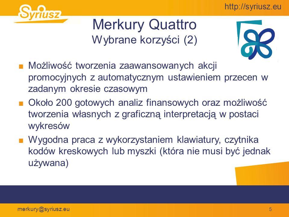 http://syriusz.eu merkury@syriusz.eu Quattro jako BackOffice System promocji i przecen czasowych