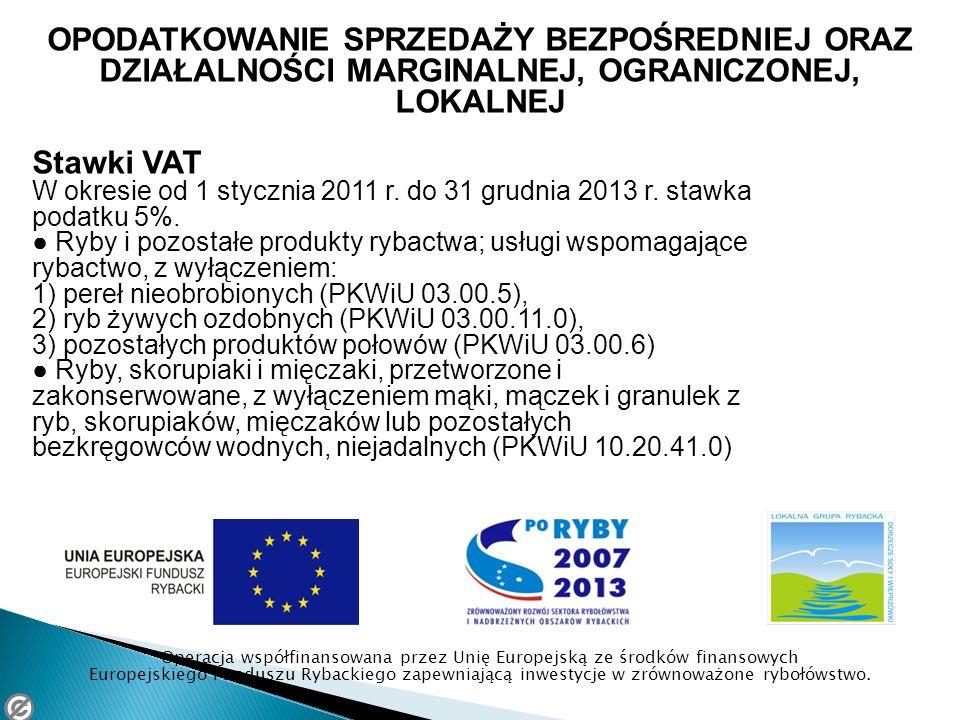 OPODATKOWANIE SPRZEDAŻY BEZPOŚREDNIEJ ORAZ DZIAŁALNOŚCI MARGINALNEJ, OGRANICZONEJ, LOKALNEJ Stawki VAT W okresie od 1 stycznia 2011 r.