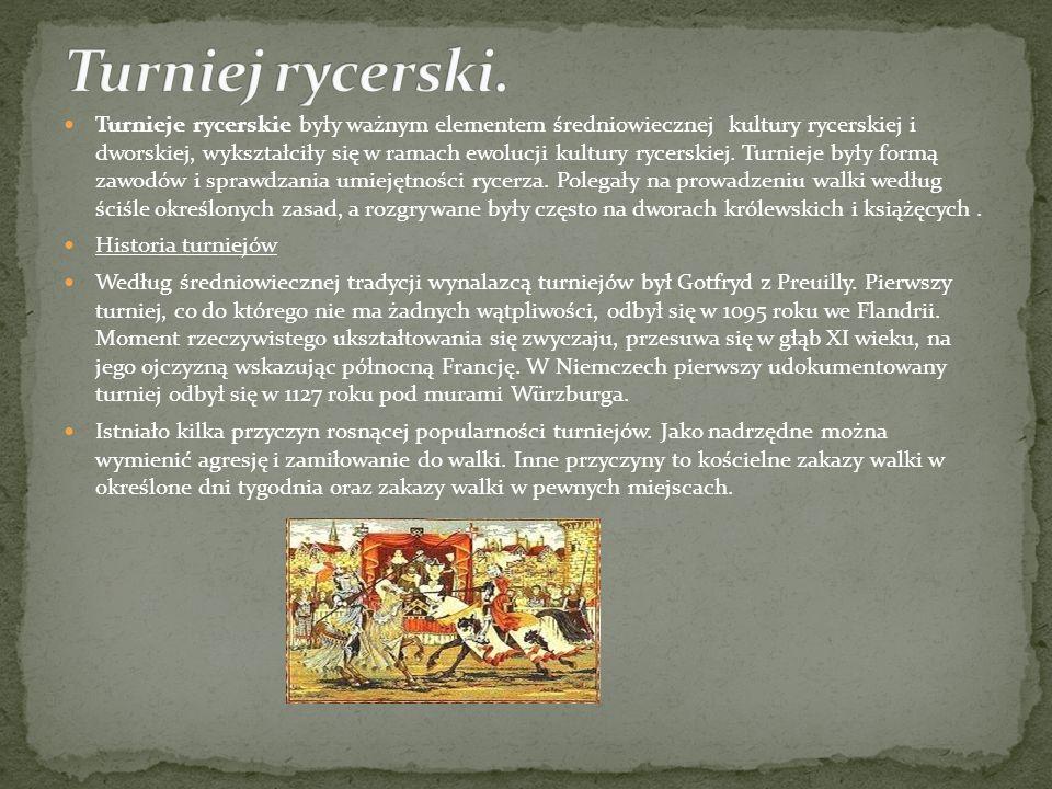 Turnieje rycerskie były ważnym elementem średniowiecznej kultury rycerskiej i dworskiej, wykształciły się w ramach ewolucji kultury rycerskiej. Turnie