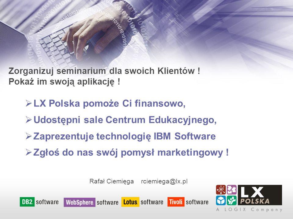 Zorganizuj seminarium dla swoich Klientów ! Pokaż im swoją aplikację ! LX Polska pomoże Ci finansowo, Udostępni sale Centrum Edukacyjnego, Zaprezentuj