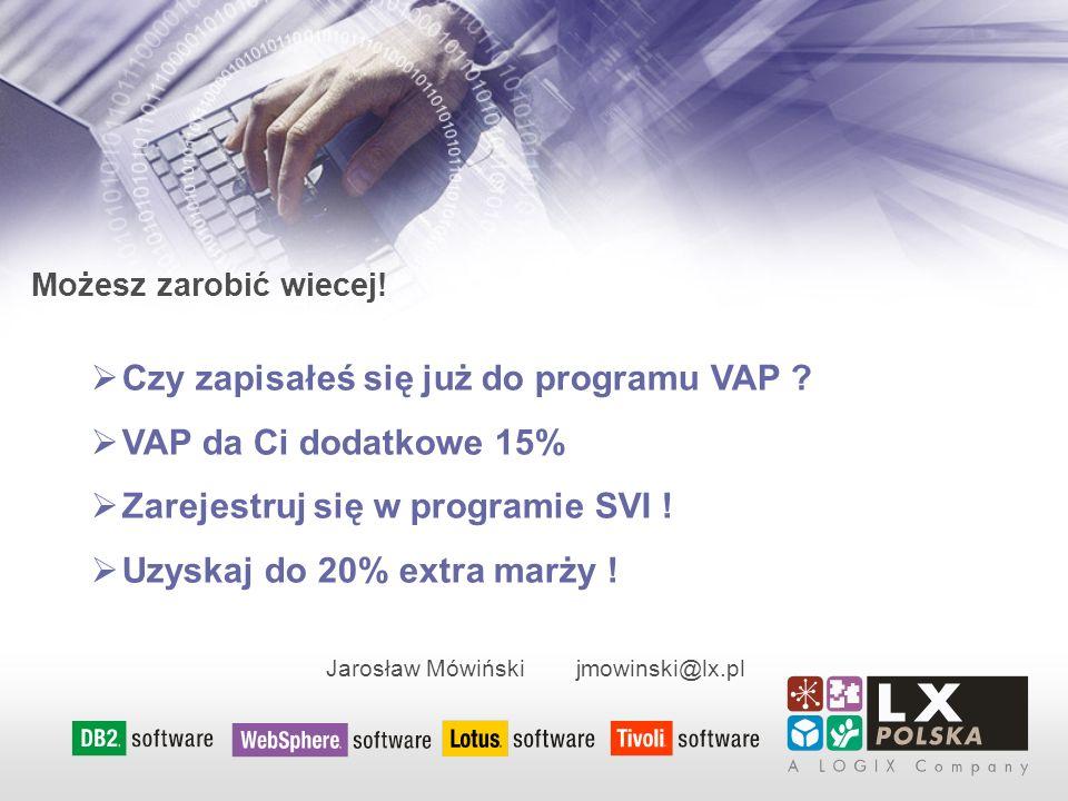 Możesz zarobić wiecej! Czy zapisałeś się już do programu VAP ? VAP da Ci dodatkowe 15% Zarejestruj się w programie SVI ! Uzyskaj do 20% extra marży !