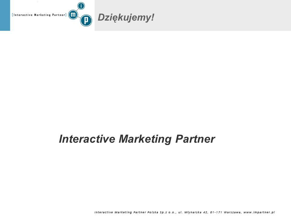 Dziękujemy! Interactive Marketing Partner