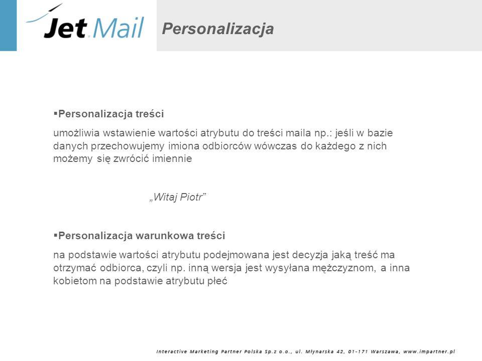 Personalizacja Personalizacja treści umożliwia wstawienie wartości atrybutu do treści maila np.: jeśli w bazie danych przechowujemy imiona odbiorców w