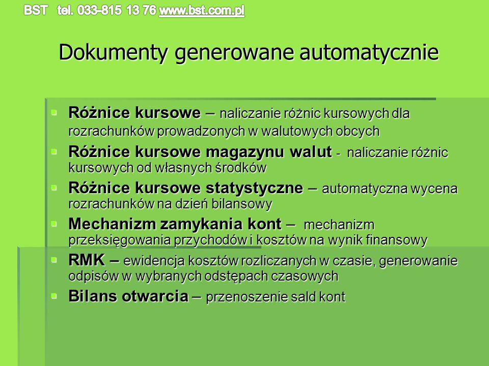 Dokumenty generowane automatycznie Różnice kursowe – naliczanie różnic kursowych dla rozrachunków prowadzonych w walutowych obcych Różnice kursowe – n