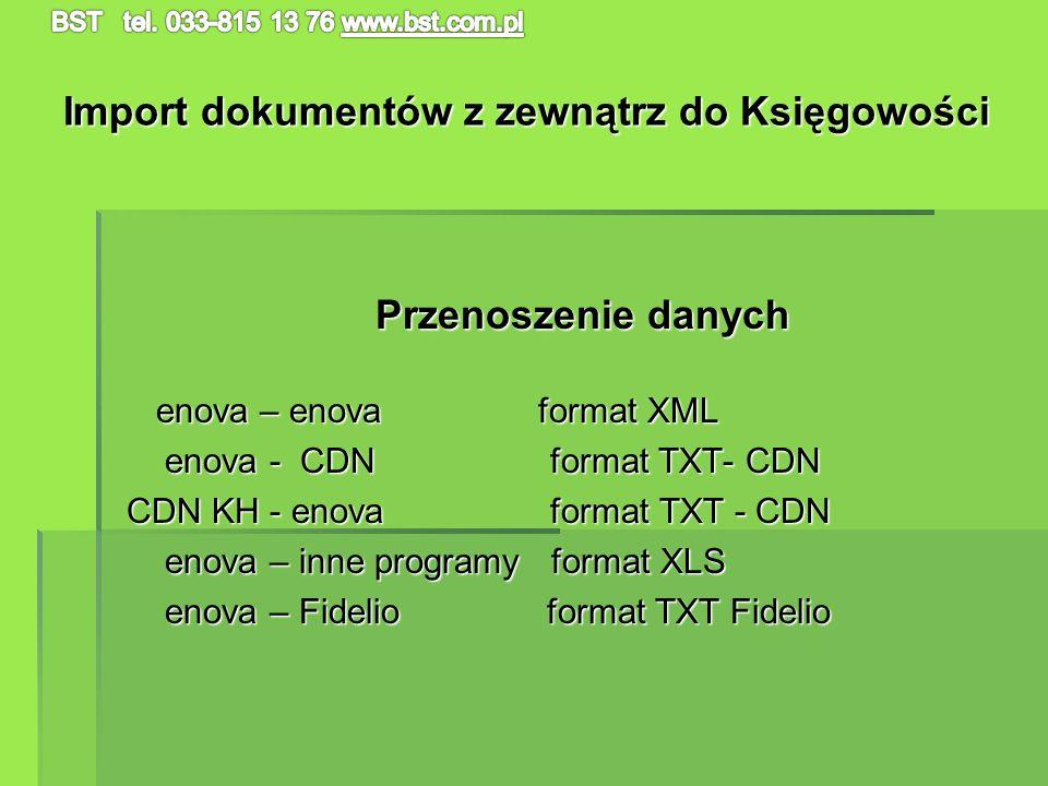 Import dokumentów z zewnątrz do Księgowości Przenoszenie danych Przenoszenie danych enova – enova format XML enova – enova format XML enova - CDN form