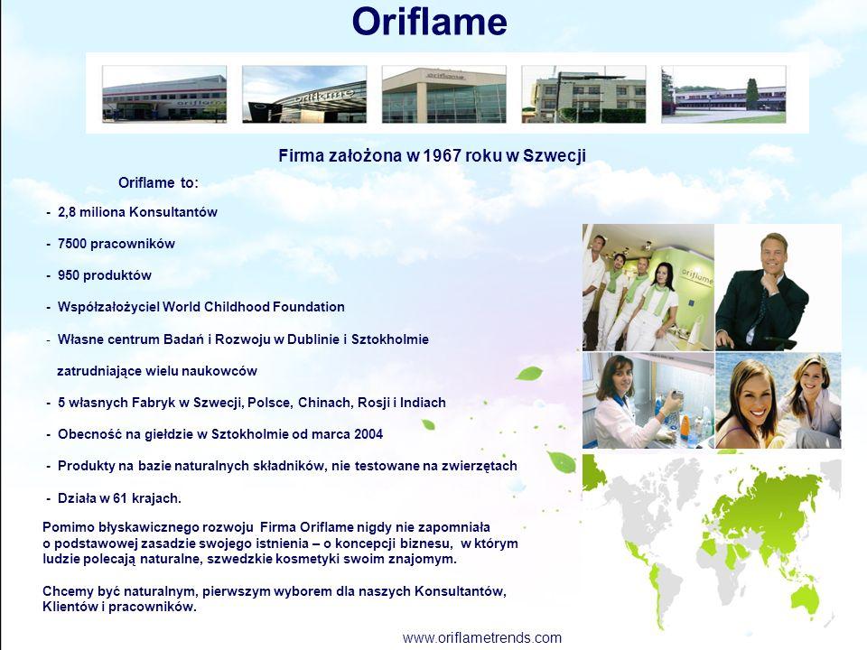 Oriflame Firma założona w 1967 roku w Szwecji Pomimo błyskawicznego rozwoju Firma Oriflame nigdy nie zapomniała o podstawowej zasadzie swojego istnien