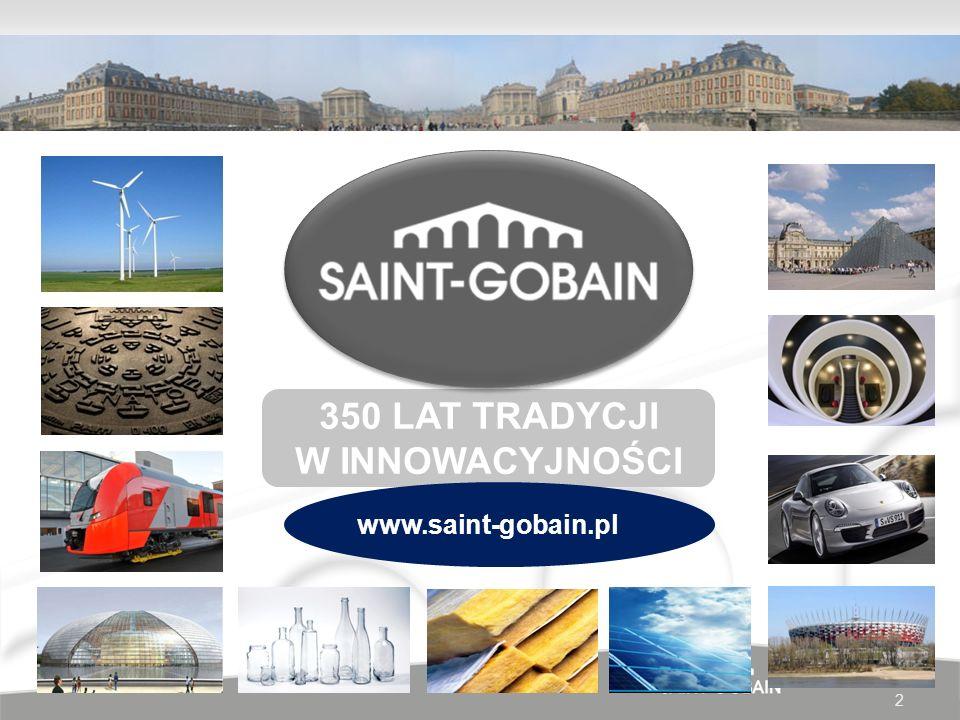 350 LAT TRADYCJI W INNOWACYJNOŚCI 2 www.saint-gobain.pl