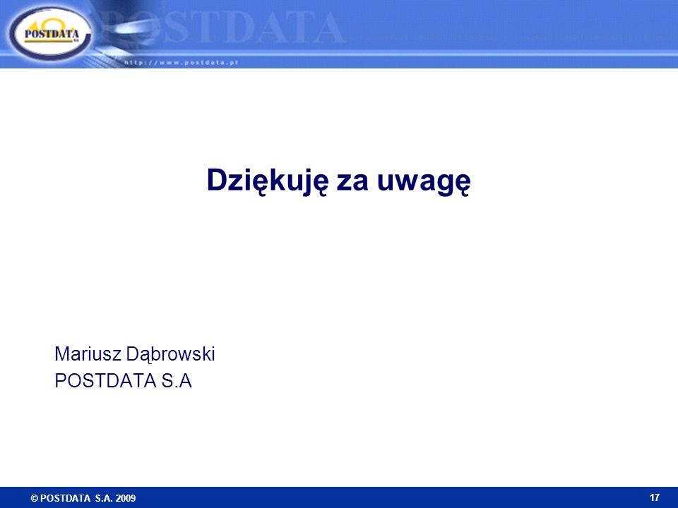 © POSTDATA S.A. 2009 17 Dziękuję za uwagę Mariusz Dąbrowski POSTDATA S.A