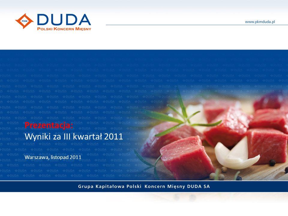 I.Informacje ogólne o PKM Duda.II.Wyniki za III kwartał 2011 r.