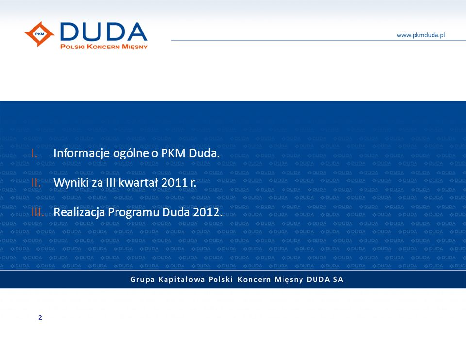 I.Informacje ogólne o PKM Duda. II.Wyniki za III kwartał 2011 r. III.Realizacja Programu Duda 2012. 2