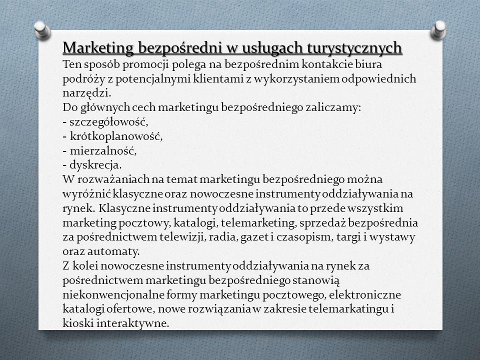 Marketing bezpośredni w usługach turystycznych Marketing bezpośredni w usługach turystycznych Ten sposób promocji polega na bezpośrednim kontakcie biu