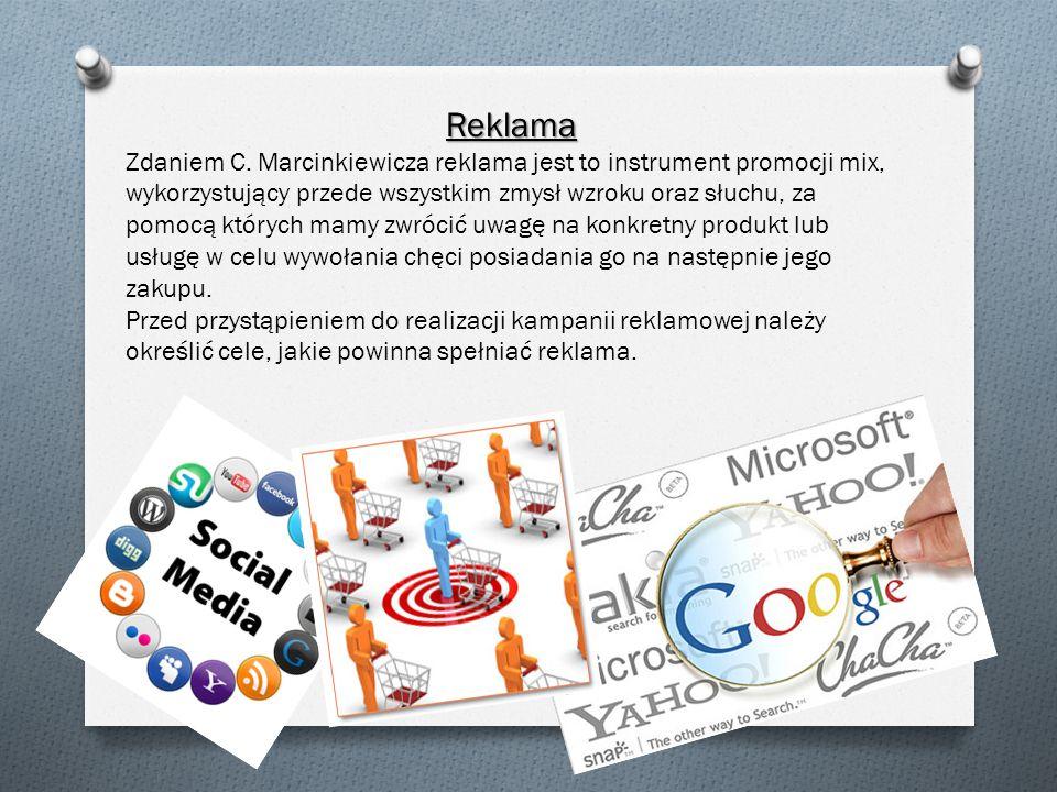 Reklama Zdaniem C. Marcinkiewicza reklama jest to instrument promocji mix, wykorzystujący przede wszystkim zmysł wzroku oraz słuchu, za pomocą których