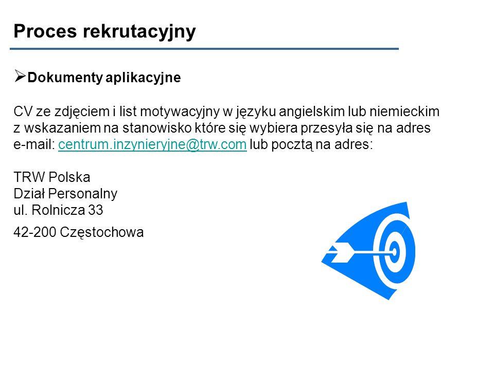 Proces rekrutacyjny Dokumenty aplikacyjne CV ze zdjęciem i list motywacyjny w języku angielskim lub niemieckim z wskazaniem na stanowisko które się wy
