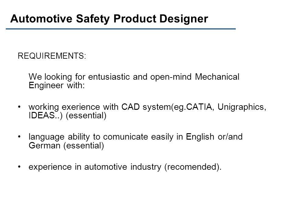RESPONSIBILITIES: -Desigining automotive safety products.