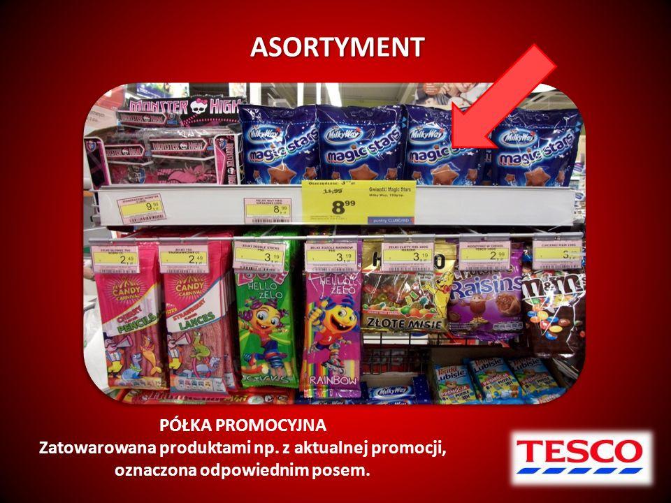 ASORTYMENT ASORTYMENT PÓŁKA PROMOCYJNA Zatowarowana produktami np. z aktualnej promocji, oznaczona odpowiednim posem.