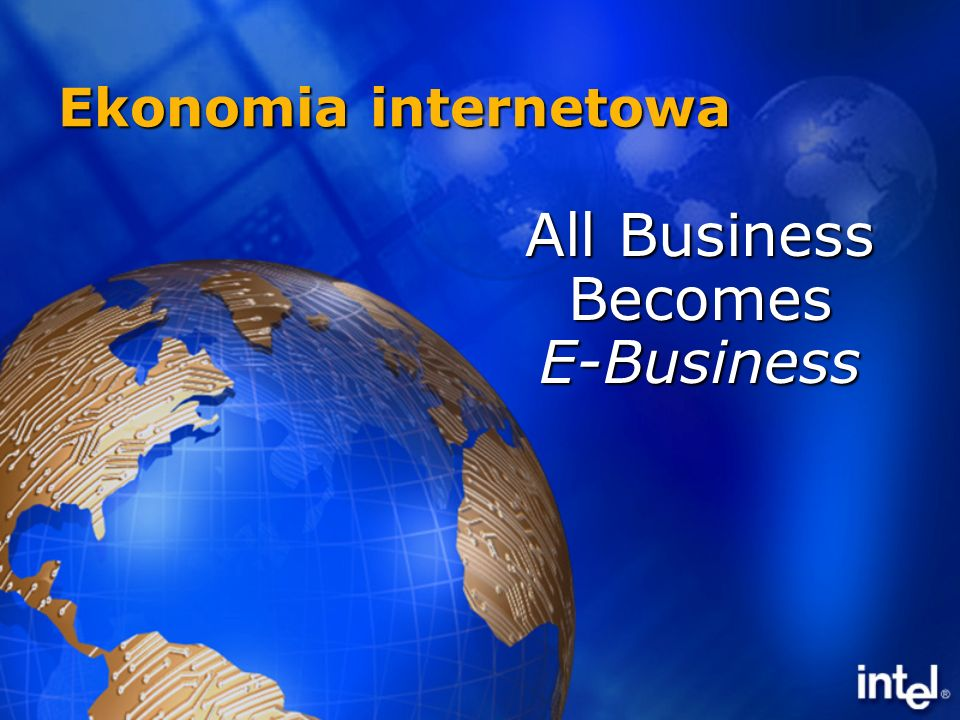 Ekonomia internetowa All Business Becomes E-Business