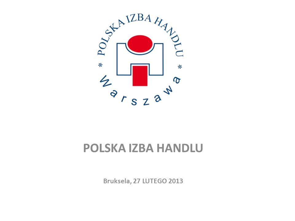 POLSKA IZBA HANDLU Bruksela, 27 LUTEGO 2013