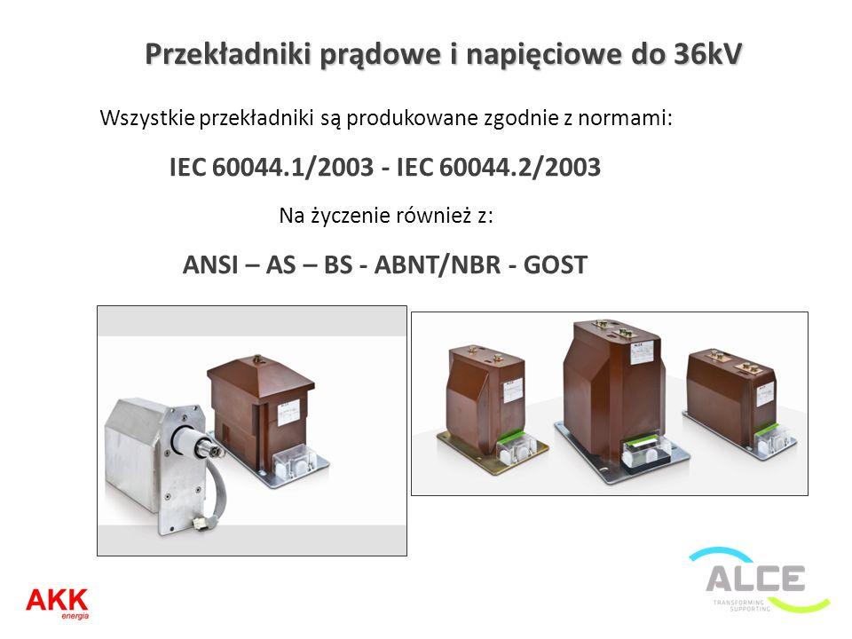 Przekładniki prądowe i napięciowe do 36kV Wszystkie przekładniki są produkowane zgodnie z normami: IEC 60044.1/2003 - IEC 60044.2/2003 Na życzenie rów