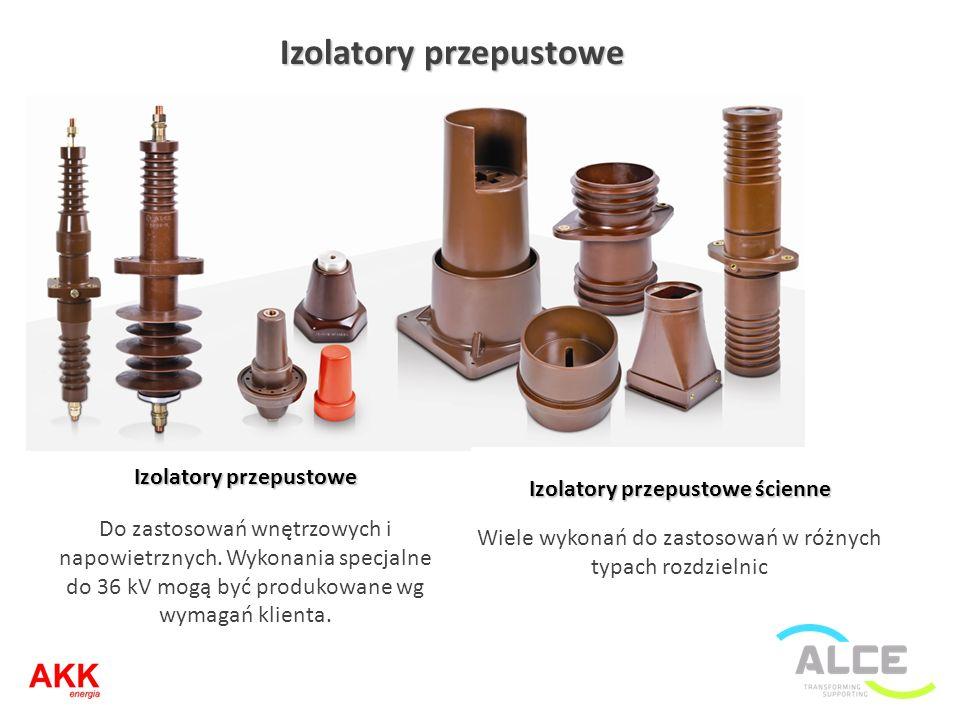 Izolatory przepustowe Do zastosowań wnętrzowych i napowietrznych. Wykonania specjalne do 36 kV mogą być produkowane wg wymagań klienta. Izolatory prze
