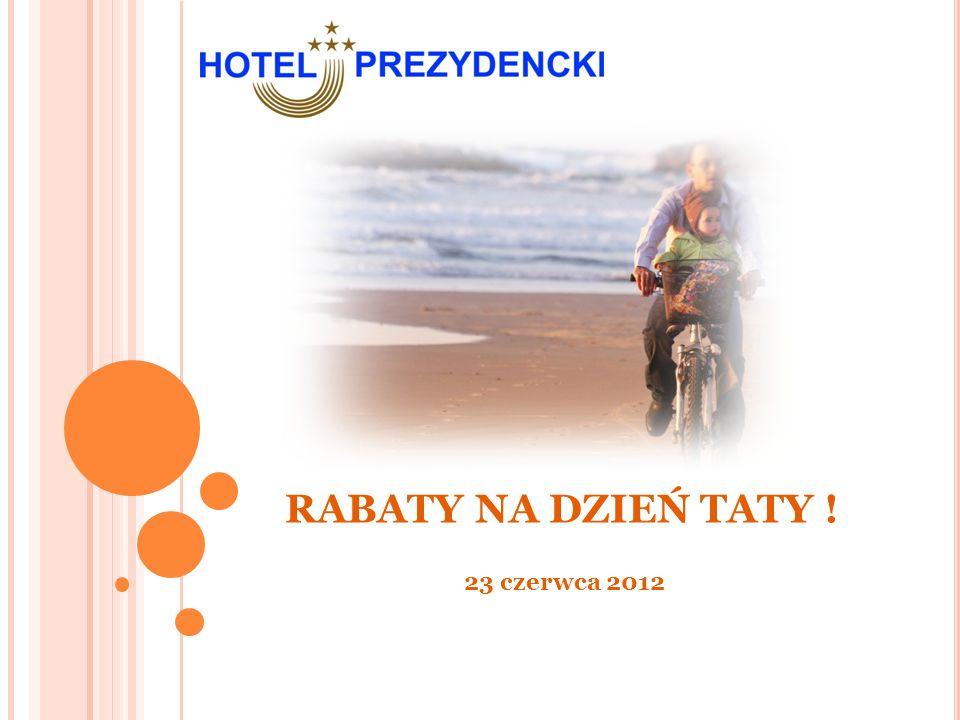 RABATY NA DZIEŃ TATY ! 23 czerwca 2012