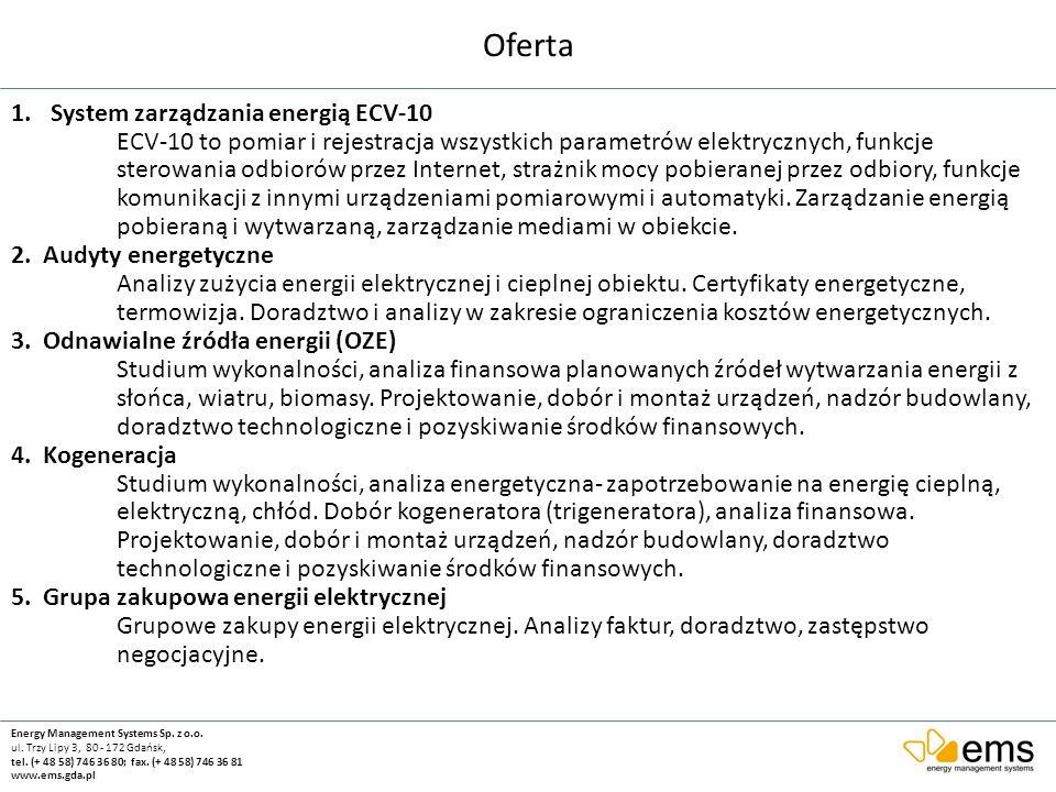 Oferta Energy Management Systems Sp. z o.o. ul. Trzy Lipy 3, 80 - 172 Gdańsk, tel. (+ 48 58) 746 36 80; fax. (+ 48 58) 746 36 81 www.ems.gda.pl 1.Syst