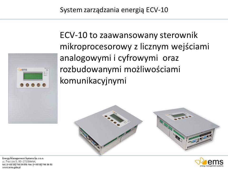 System zarządzania energią ECV-10 Energy Management Systems Sp. z o.o. ul. Trzy Lipy 3, 80 - 172 Gdańsk, tel. (+ 48 58) 746 36 80; fax. (+ 48 58) 746