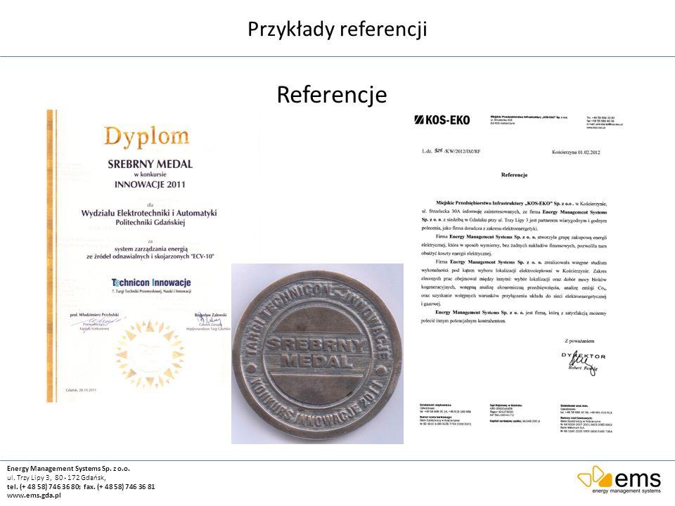 Przykłady referencji Referencje Energy Management Systems Sp. z o.o. ul. Trzy Lipy 3, 80 - 172 Gdańsk, tel. (+ 48 58) 746 36 80; fax. (+ 48 58) 746 36