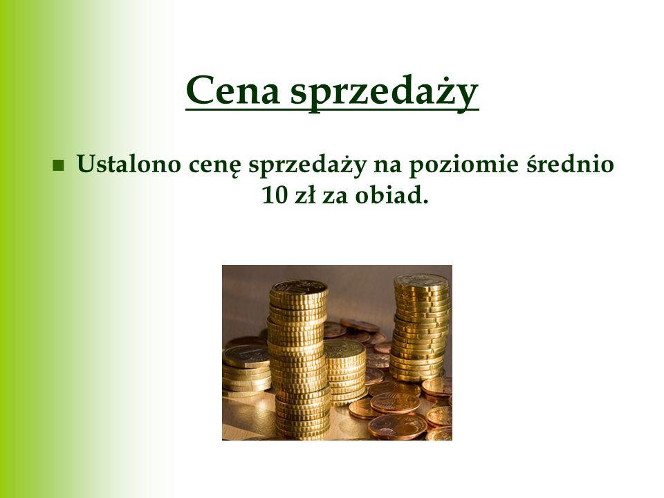Cena sprzedaży Ustalono cenę sprzedaży na poziomie średnio 10 zł za obiad.