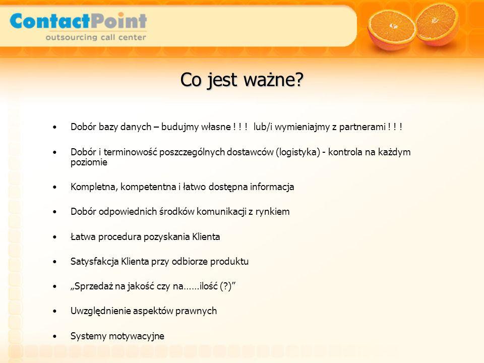 Dobór bazy danych – budujmy własne ! ! ! lub/i wymieniajmy z partnerami ! ! ! Dobór i terminowość poszczególnych dostawców (logistyka) - kontrola na k