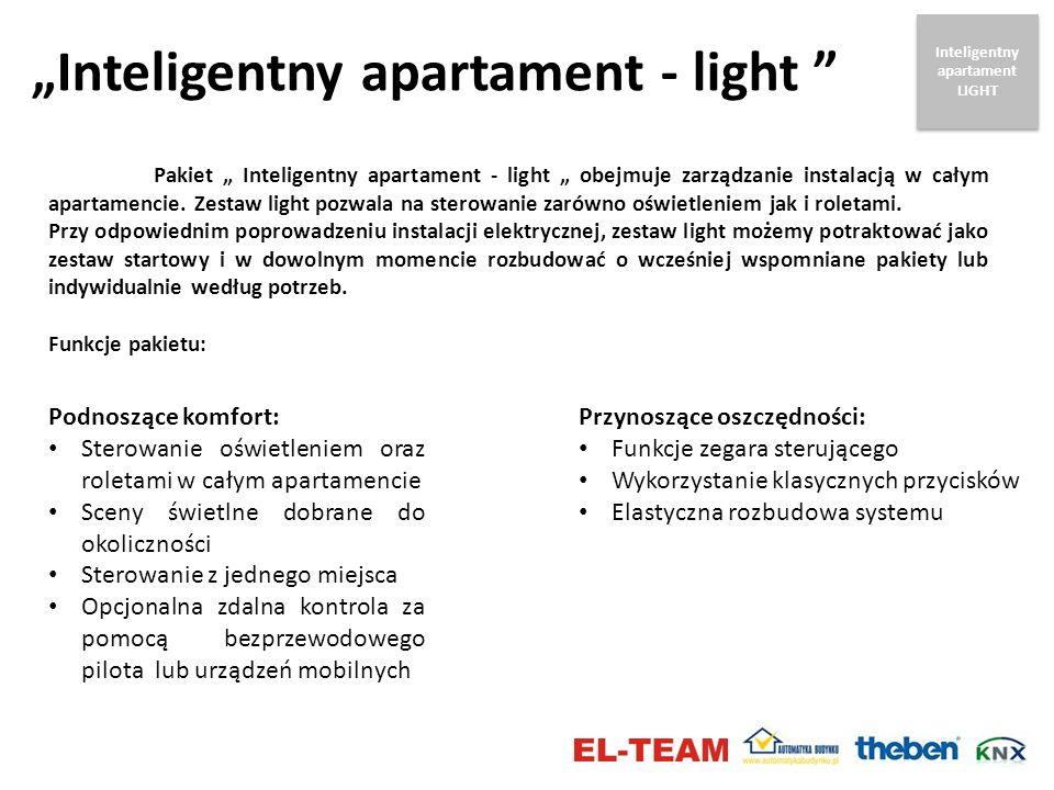 Inteligentny apartament - light Pakiet Inteligentny apartament - light obejmuje zarządzanie instalacją w całym apartamencie. Zestaw light pozwala na s